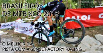 Brasileiro de MTB XCO 2018 - Vídeo - O melhor da pista com a Sense Factory Racing