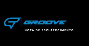 Groove divulga nota de esclarecimento sobre caso Daniel Grossi